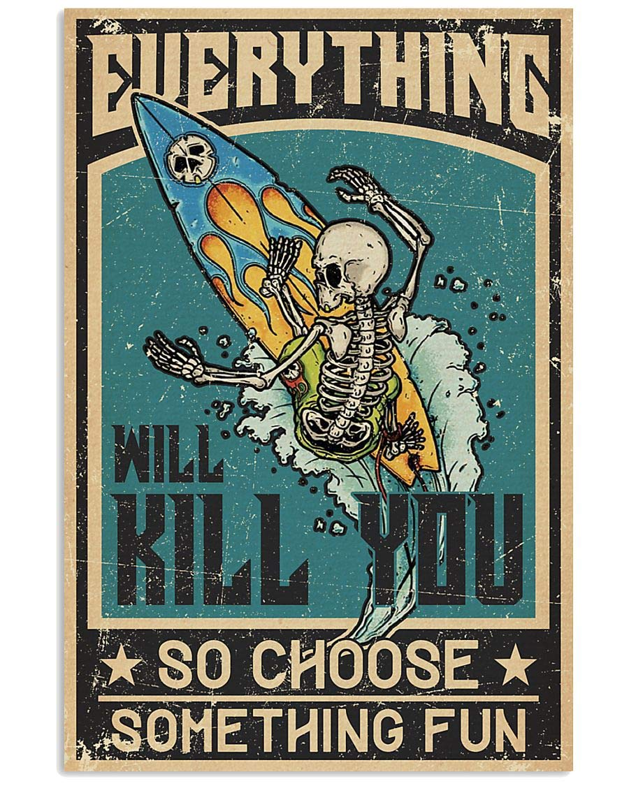 40% OFF Cheap Sale Skeleton Windsurfing Everything Will Kill Choose You So Max 83% OFF Somethin