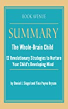 Summary of The Whole-Brain Child: 12 Revolutionary Strategies to Nurture Your Child's Developing Mind