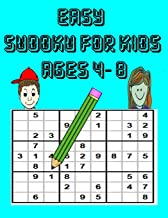 Easy Sudoku For Kids Ages 4-8: 50 Entertaining Sudoku Puzzles made specifically for kids ages 4-8 while improving their memories and critical thinking skills,It is educational and fun!