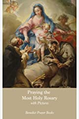 Praying the Most Holy Rosary: with Pictures Kindle Edition