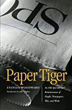 Paper Tiger: An Old Sportswriter's Reminiscences of People, Newspapers, War, and Work