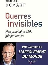 Guerres invisibles: Nos prochains défis géopolitiques (TALLANDIER ESSAIS)