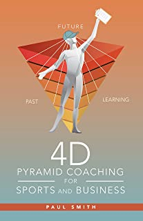 4D Pyramid Coaching for Sports and Business (English Edition)