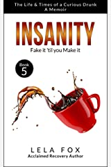 Insanity: A Memoir: Fake it 'til you Make it (The Powerless Series Book 5) Kindle Edition