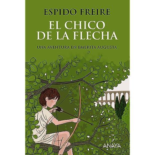 El chico de la flecha (Literatura Juvenil (A Partir De 12 Años) -