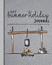 My summer holiday Journal: A guided log book for recording holiday memories and adventures for children - Grey leather effect design with campfire image