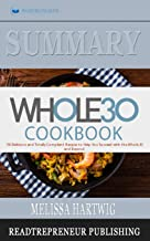 Summary of The Whole30 Cookbook: The 30-Day Guide to Total Health and Food Freedom by Melissa Hartwig and Dallas Hartwig