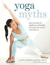 Yoga Myths: What You Need to Learn and Unlearn for a Safe and Healthy Yoga Practice