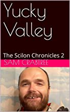 Yucky Valley: The Scilon Chronicles 2 (English Edition)
