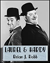 Laurel & Hardy: Every Film Rated & Reviewed (Comedy Teams Book 1)