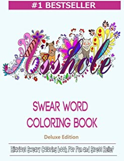 Swear Word Coloring Book: Hilarious Sweary Coloring book For Fun and Stress Relief