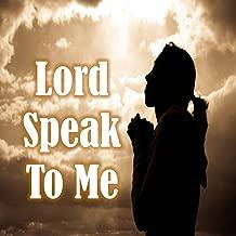Lord Speak to Me
