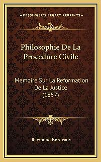 Philosophie De La Procedure Civile: Memoire Sur La Reformation De La Justice (1857)