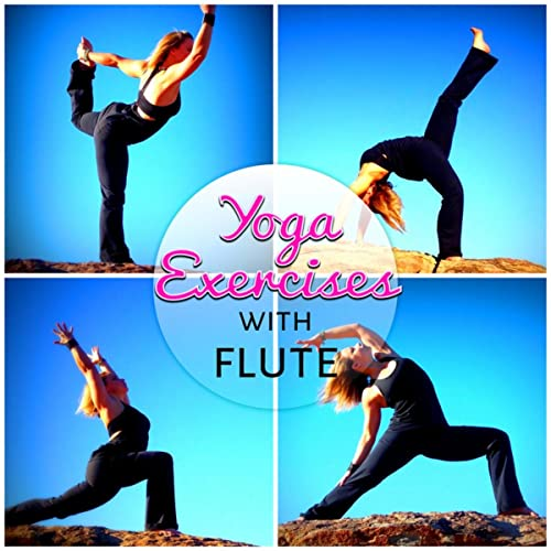 Yoga Exercises with Flute - Relaxing Flute Music for Daily ...