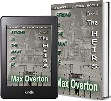 Strong is the Ma'at of Re, Book 2: The Heirs: A Novel of Ancient Egypt