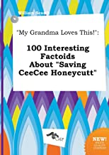 My Grandma Loves This!: 100 Interesting Factoids about Saving Ceecee Honeycutt