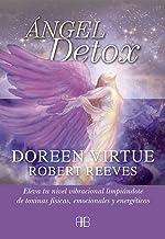 Ángel detox: Eleva tu nivel vibracional limpiándote de toxinas físicas, emocionales y energéticas (Spanish Edition)