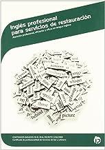 Inglés profesional para servicios de restauración: Atención profesional, eficiente y eficaz en lengua inglesa (Hostelería y turismo)
