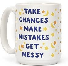 LookHUMAN Take Chances Make Mistakes Get Messy White 15 Ounce Ceramic Coffee Mug