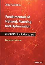 Fundamentals of Network Planning and Optimisation 2G/3G/4G: Evolution to 5G