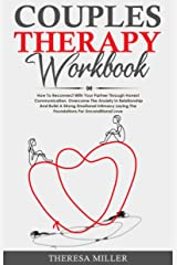 COUPLES THERAPY WORKBOOK: How To Reconnect With Your Partner Through Honest Communication. Overcome The Anxiety In Relationship And Build A Strong Emotional ... Series Book 2) (English Edition) eBook Kindle