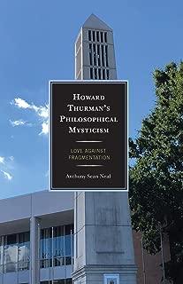 Howard Thurman's Philosophical Mysticism: Love against Fragmentation