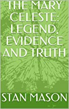 THE MARY CELESTE:  LEGEND, EVIDENCE AND TRUTH (English Edition)