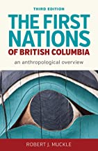 The First Nations of British Columbia, Third Edition: An Anthropological Overview