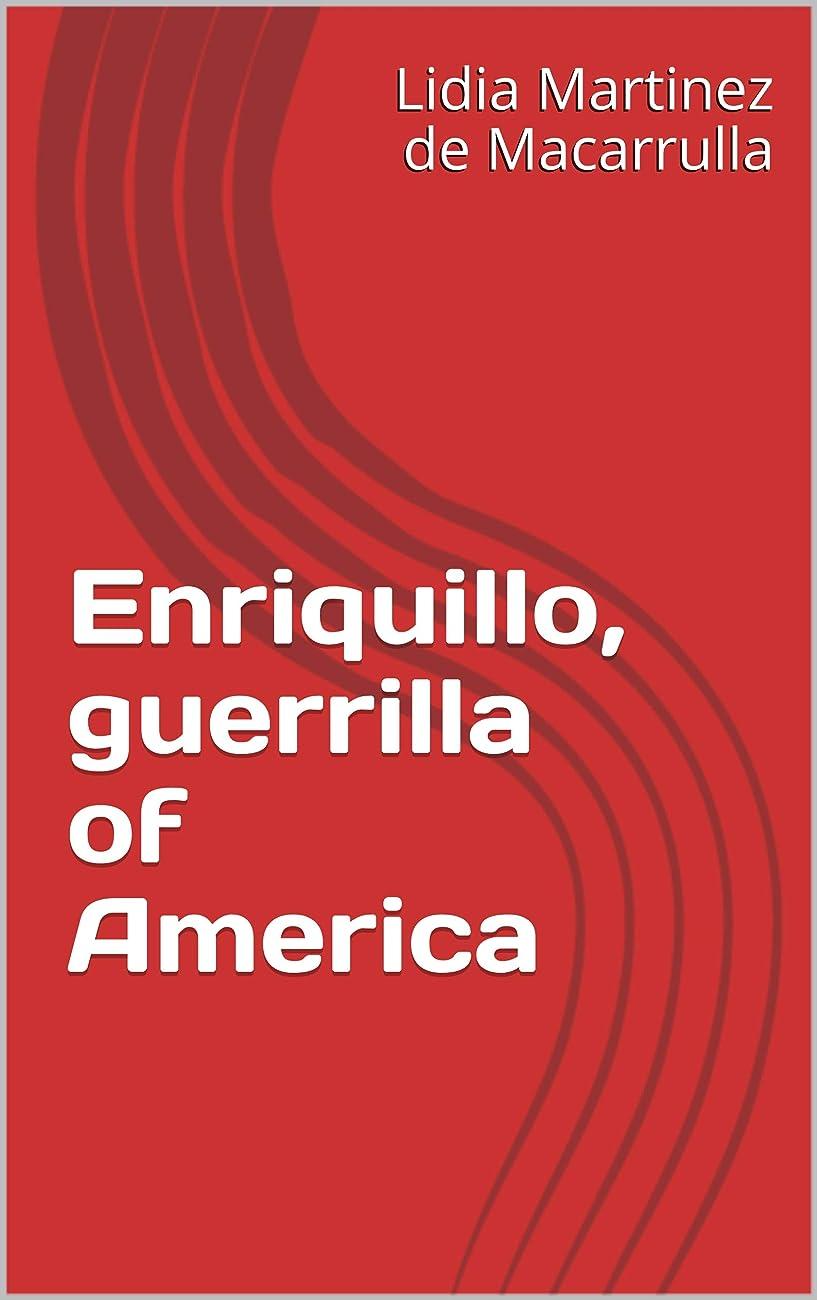 クラッシュ化学者チョップEnriquillo, guerrilla of America (English Edition)