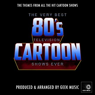 The Very Best 80's Television Cartoon Shows Ever