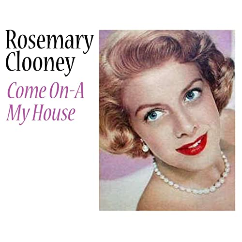 Amazon Music - ローズマリー・クルーニーのCome On-A My House ...