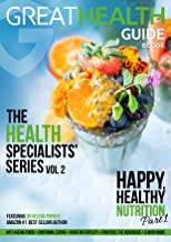 Happy, Healthy Nutrition Part 1 (The Health Specialists' Series Vol 2)