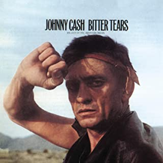 Johnny Cash Sings The Ballads Of The American Indian: Bitter Tears