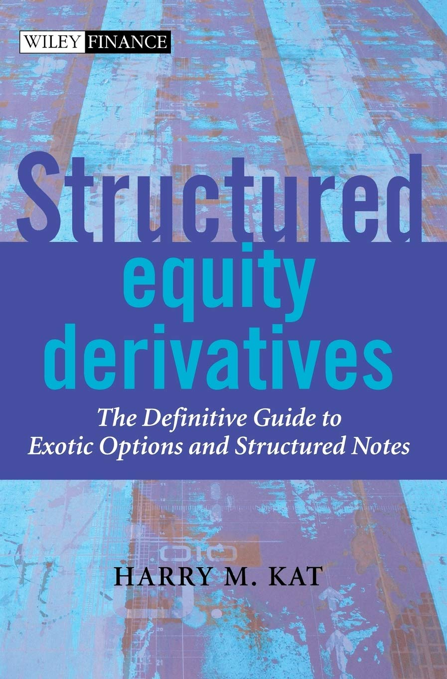 Image OfStructured Equity Derivatives: The Definitive Guide To Exotic Options And Structured Notes (Wiley Finance Series)