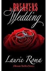 A Breakers Wedding (Breakers' Bad Boys Book 4) Kindle Edition