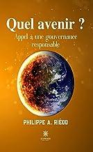 Quel avenir ?: Appel à une gouvernance responsable