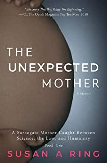 The Unexpected Mother: A Surrogate Mother, Caught Between Science, the Law, and Humanity (Full Circle)