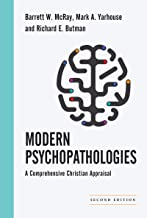 Modern Psychopathologies: A Comprehensive Christian Appraisal (Christian Association for Psychological Studies Books)