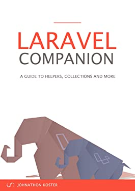 Laravel Companion: A Guide to Helpers, Collections and More