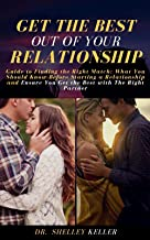 SECRETS TO HAVING AN ENVIABLE RELATIONSHIP: Guide to Finding the Right Match: What You Should Know Before Starting a Relat...