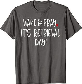 Retrieval Day Shirts - IVF Tshirt - Infertility Awareness