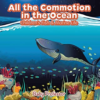 All the Commotion in the Ocean - Children's Fish & Marine Life