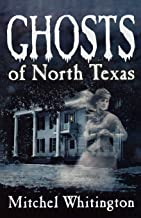 Best ghosts of north texas Reviews