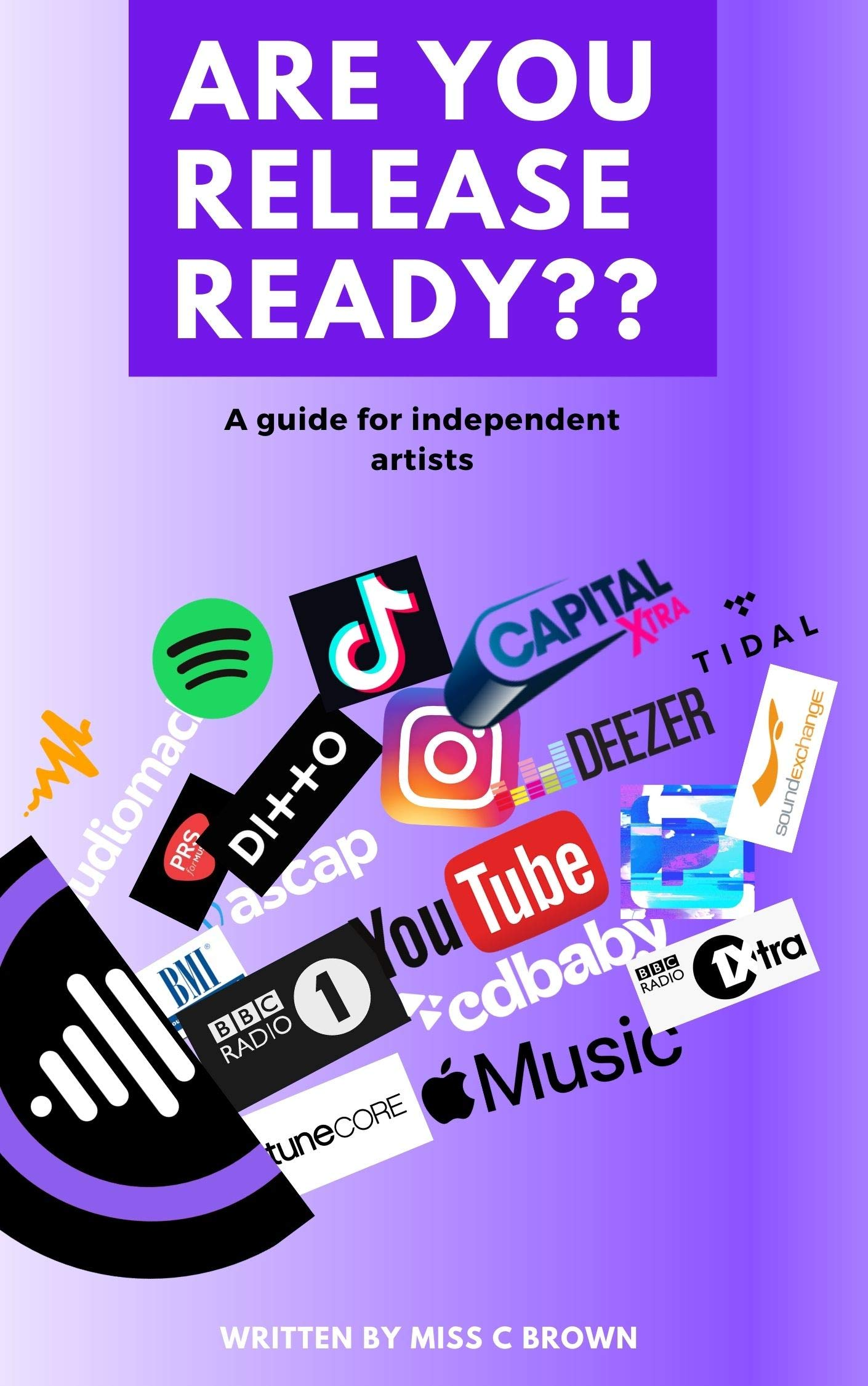 Are You Release Ready?: A guide for independent artists