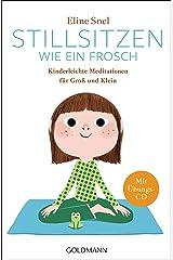 Stillsitzen wie ein Frosch: Kinderleichte Meditationen für Groß und Klein Broché