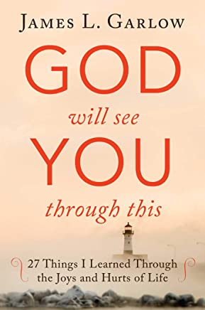 God Will See You Through This: Twenty-Six Lessons I Learned from the Father Through the Joys and Hurts of Everyday Life
