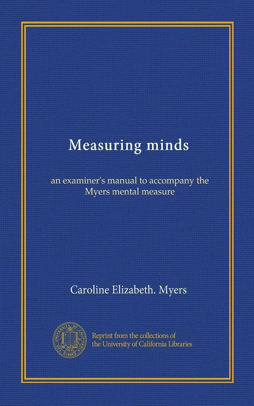 傷つける主張するリサイクルするMeasuring minds: an examiner's manual to accompany the Myers mental measure