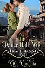 The Dance Hall Wife (Brides of Little Creede Book 2) Kindle Edition