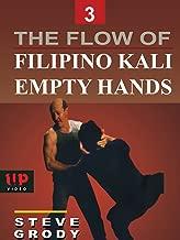 The Flow of Filipino Kali Empty Hands #3 Steve Grody