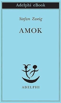 Amok (Opere di Stefan Zweig Vol. 1)